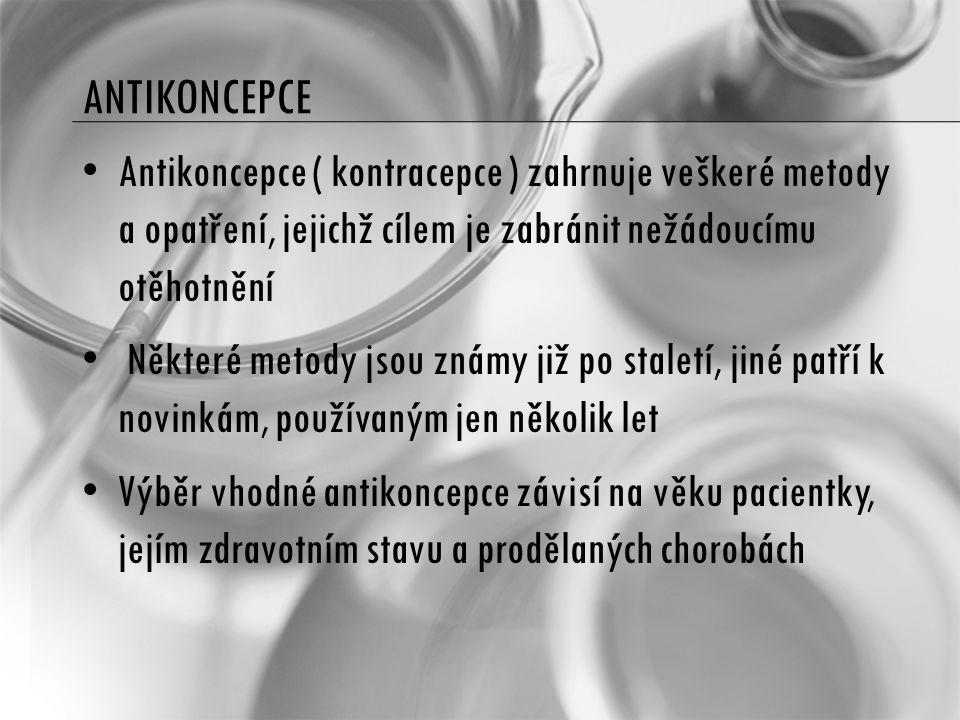 ANTIKONCEPCE Antikoncepce ( kontracepce ) zahrnuje veškeré metody a opatření, jejichž cílem je zabránit nežádoucímu otěhotnění Některé metody jsou zná