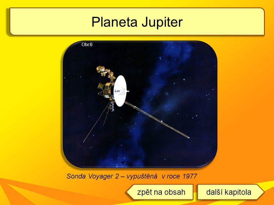 Planeta Jupiter Sonda Voyager 2 – vypuštěná v roce 1977 další kapitolazpět na obsah Obr.6