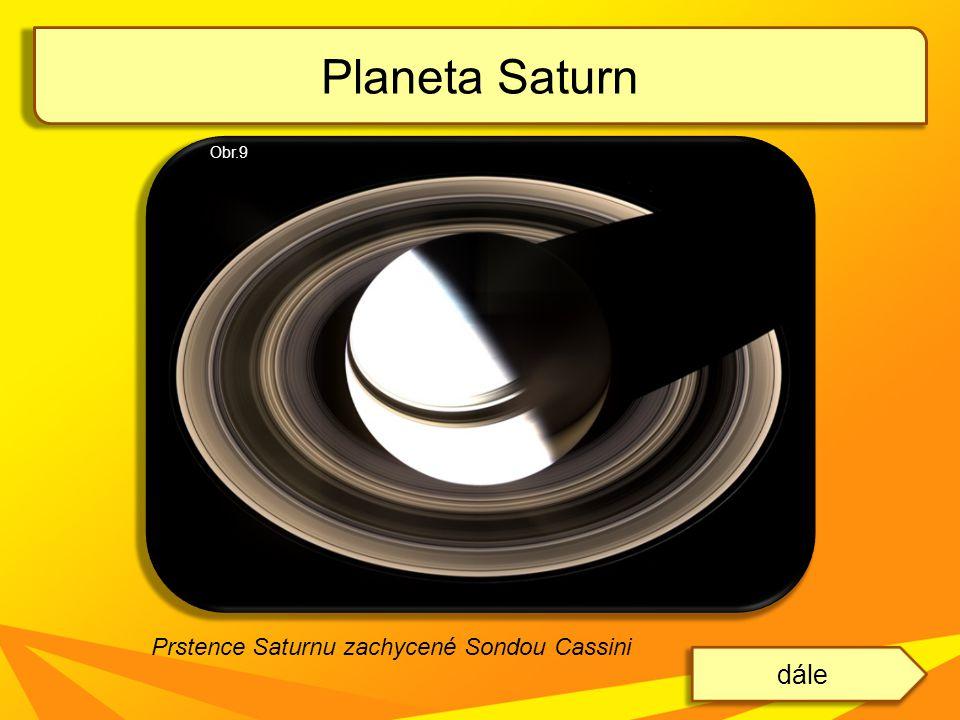 Planeta Saturn dále Prstence Saturnu zachycené Sondou Cassini Obr.9