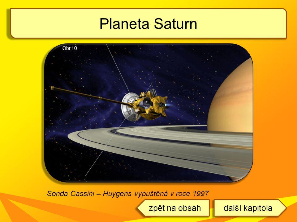 Planeta Saturn Sonda Cassini – Huygens vypuštěná v roce 1997 další kapitolazpět na obsah Obr.10