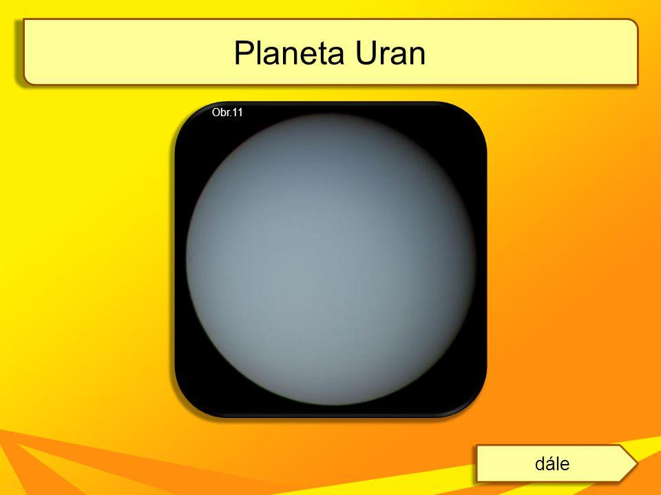 Planeta Uran dále Obr.11