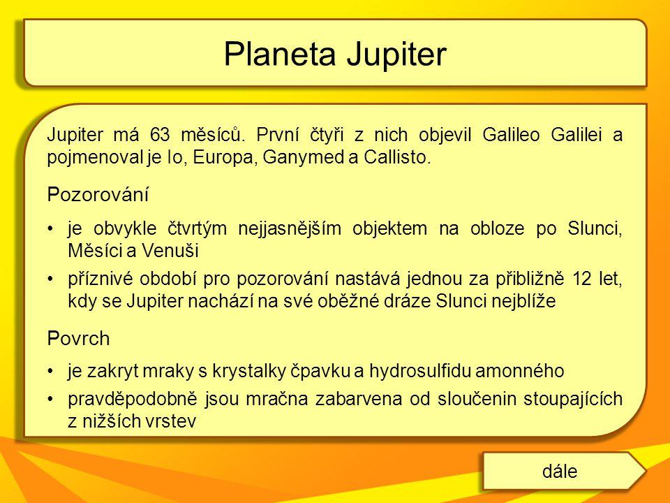 Jupiter má 63 měsíců.