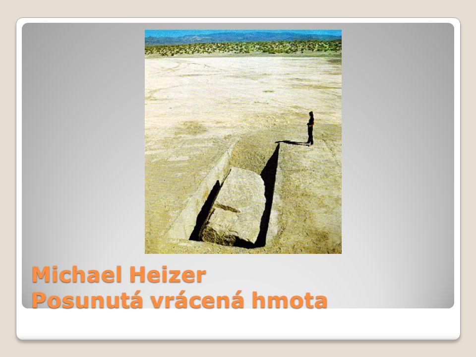 Michael Heizer Posunutá vrácená hmota