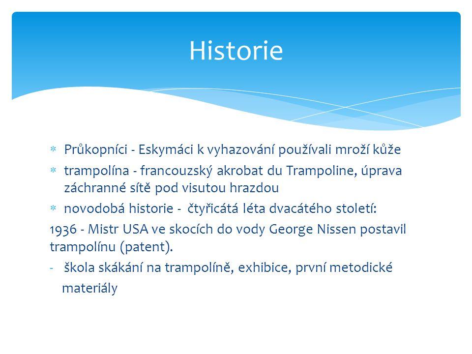  Průkopníci - Eskymáci k vyhazování používali mroží kůže  trampolína - francouzský akrobat du Trampoline, úprava záchranné sítě pod visutou hrazdou