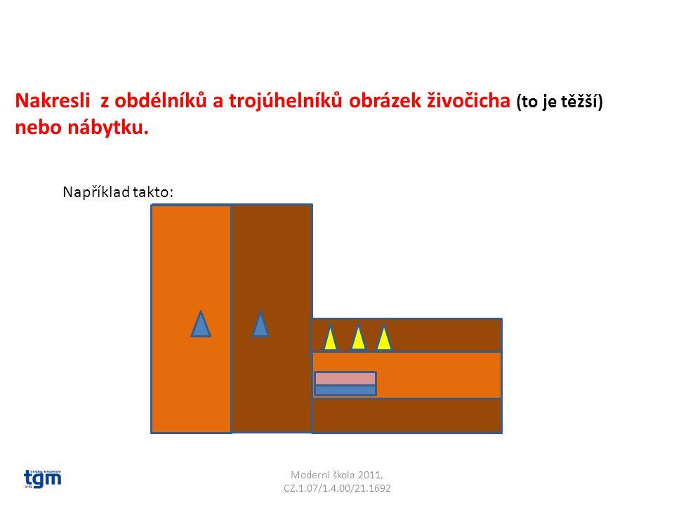 Nakresli z obdélníků a trojúhelníků obrázek živočicha (to je těžší) nebo nábytku. Například takto: