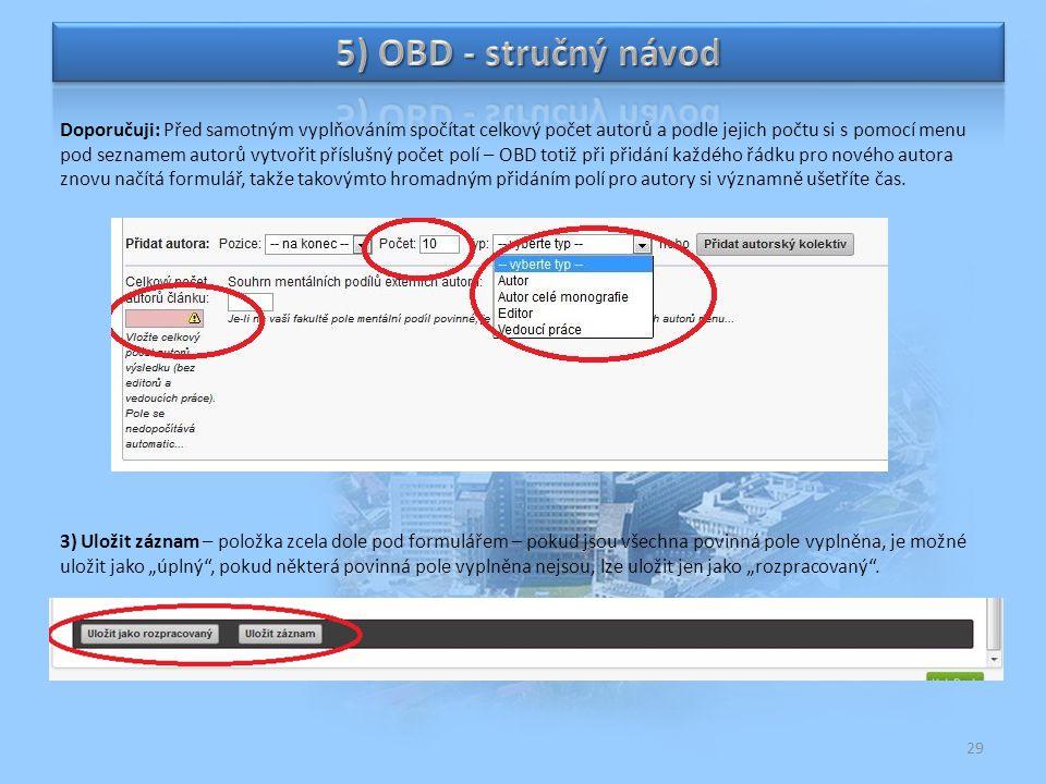 29 Doporučuji: Před samotným vyplňováním spočítat celkový počet autorů a podle jejich počtu si s pomocí menu pod seznamem autorů vytvořit příslušný po