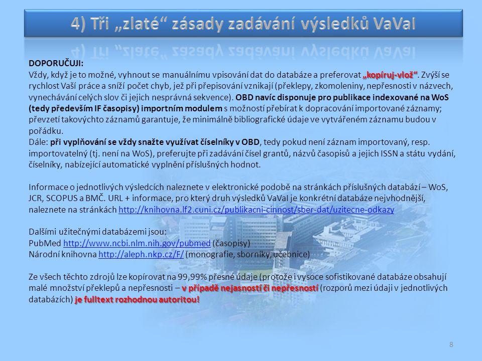 9 Součástí dodržení údajů uváděných v databázích, resp.