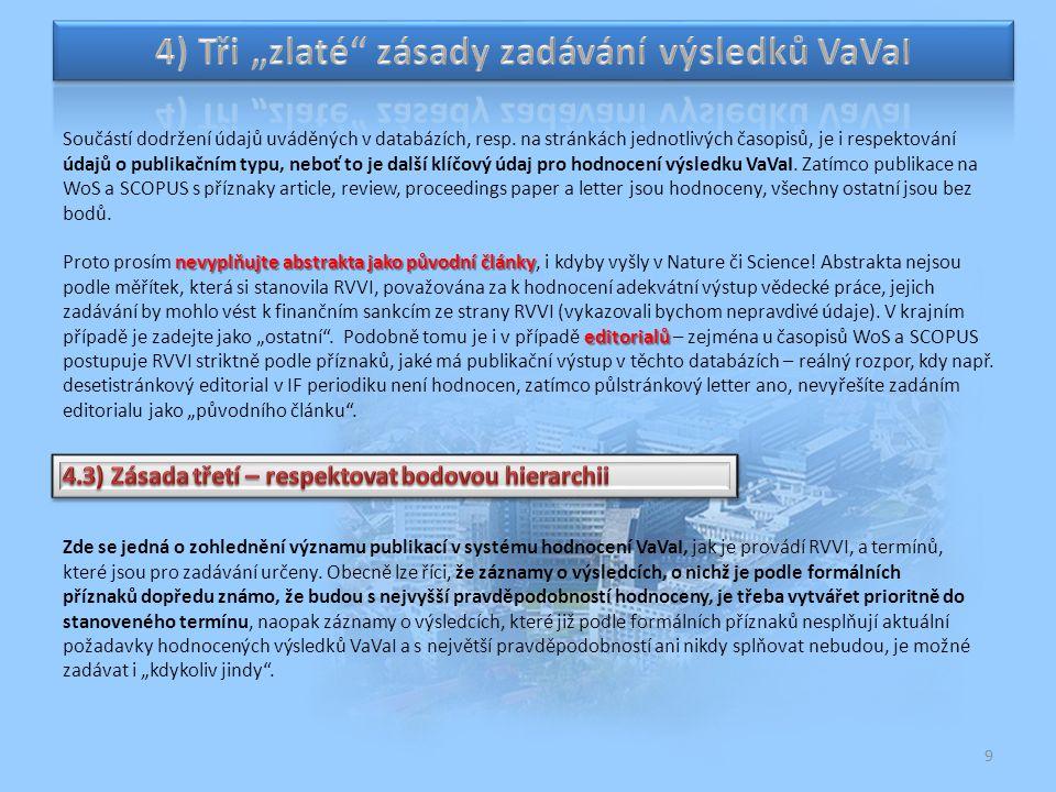 10 Pohled na výsledky VaVaI podle celého zdroje, resp.