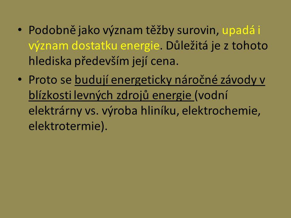 Podobně jako význam těžby surovin, upadá i význam dostatku energie. Důležitá je z tohoto hlediska především její cena. Proto se budují energeticky nár