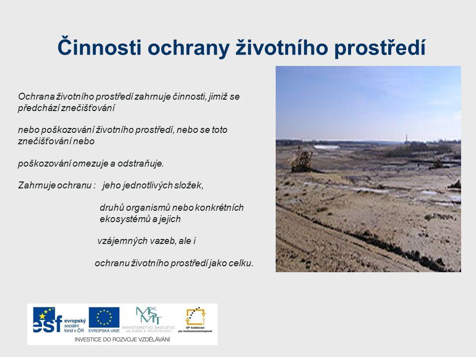 Životní prostředí v Česku Povrchový důl je jednou z významných forem poškozování životního prostředí Životní prostředí v Česku tvoří soustava četných přírodních prvků (ovzduší, voda, půda, organismy, ekosystémy a energie) fungující jako komplexní a propojený systém.