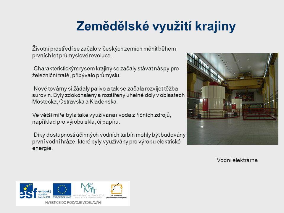 Zemědělské využití krajiny Životní prostředí se začalo v českých zemích měnit během prvních let průmyslové revoluce. Charakteristickým rysem krajiny s