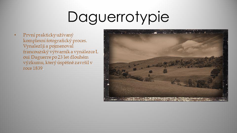 Daguerrotypie První prakticky užívaný komplexní fotografický proces. Vynalezl ji a pojmenoval francouzský výtvarník a vynálezce L oui Daguerre po 23 l