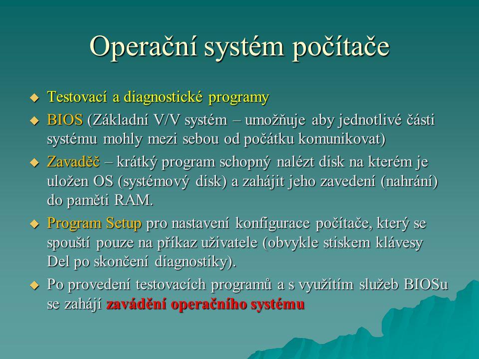 Operační systém počítače Typ OSPočet uživatelů Sdílení procesů Přístupová práva Příklad Jednouživatelsk é a jednoúlohové 1nenínejsou CPM MSDOS Jednouživatelsk é víceúlohové 1 nebo více anonejsou WIN3.x WIN95,98 Víceuživatelské (síťové) více (skupiny) ano WIN NT, XP, Vista, 7, UNIX Rozdělení operačních systémů