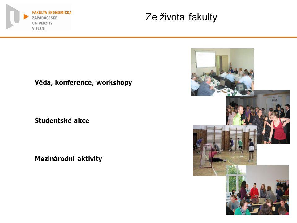 Ze života fakulty Věda, konference, workshopy Studentské akce Mezinárodní aktivity