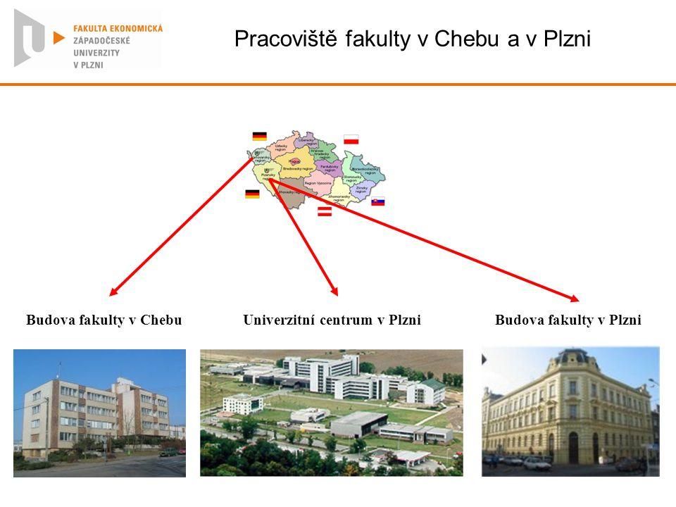 Pracoviště fakulty v Chebu a v Plzni Budova fakulty v ChebuUniverzitní centrum v PlzniBudova fakulty v Plzni