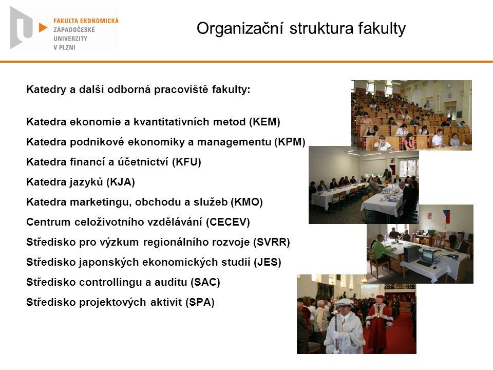 Organizační struktura fakulty Katedry a další odborná pracoviště fakulty: Katedra ekonomie a kvantitativních metod (KEM) Katedra podnikové ekonomiky a