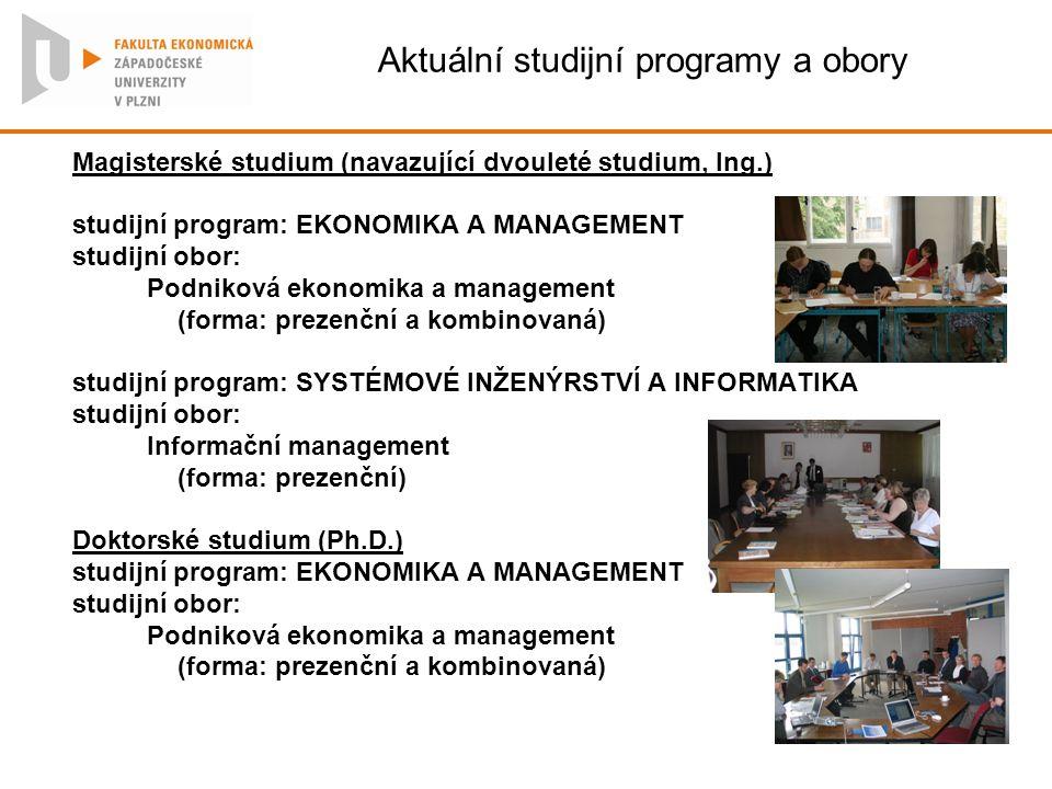 Aktuální studijní programy a obory Magisterské studium (navazující dvouleté studium, Ing.) studijní program: EKONOMIKA A MANAGEMENT studijní obor: Pod