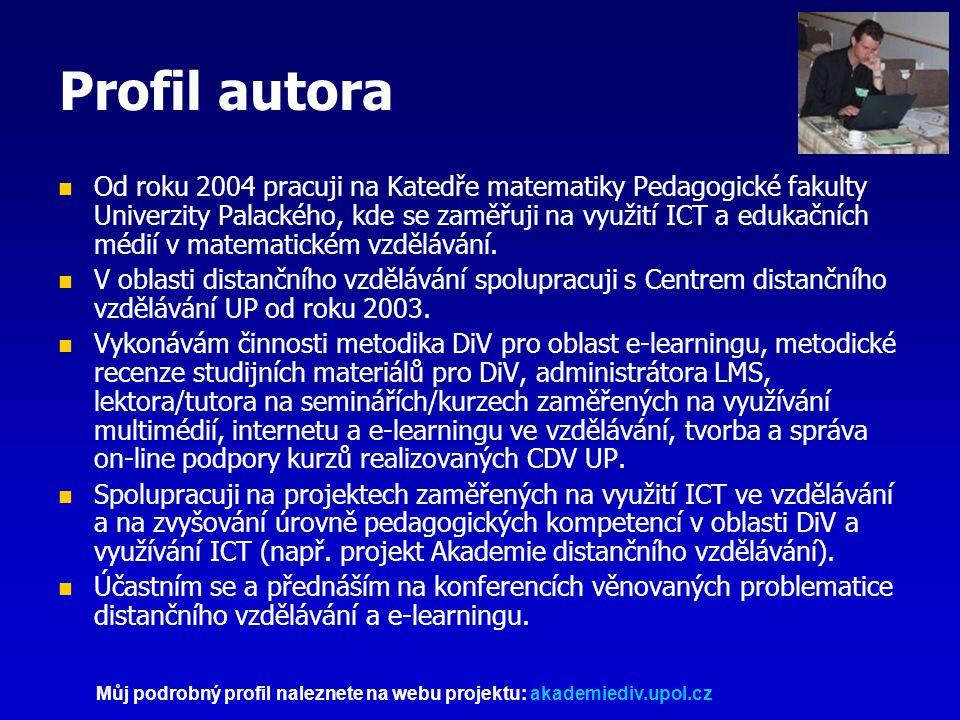 Profil autora Od roku 2004 pracuji na Katedře matematiky Pedagogické fakulty Univerzity Palackého, kde se zaměřuji na využití ICT a edukačních médií v matematickém vzdělávání.