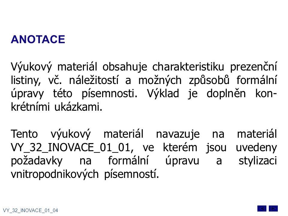 ANOTACE Výukový materiál obsahuje charakteristiku prezenční listiny, vč.