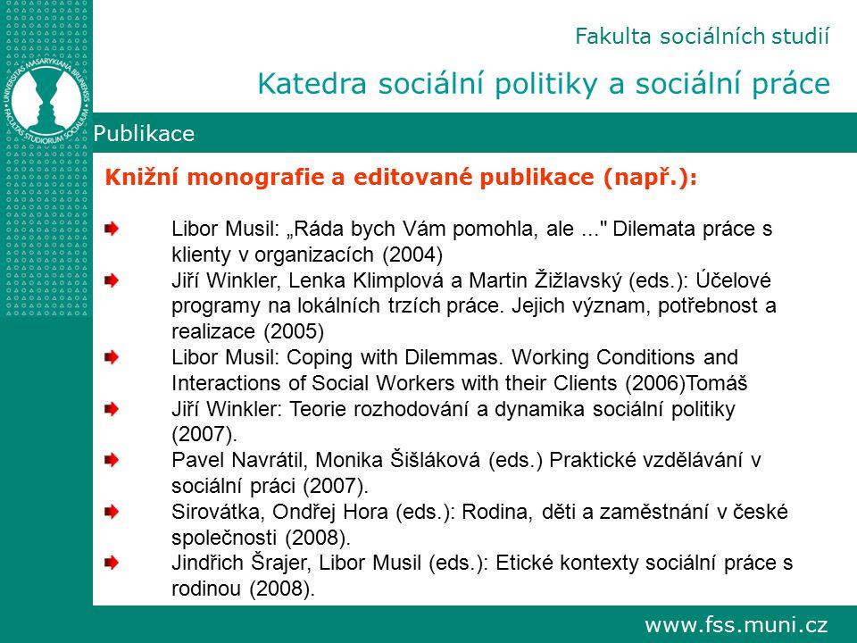 """www.fss.muni.cz Publikace Knižní monografie a editované publikace (např.): Libor Musil: """"Ráda bych Vám pomohla, ale..."""