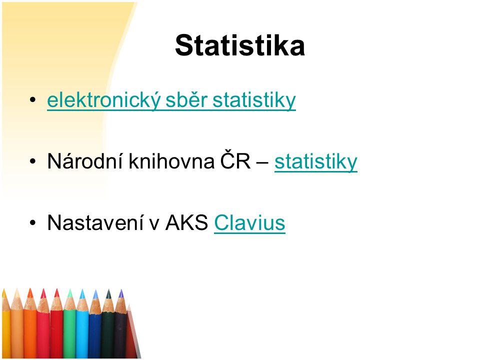 Statistika elektronický sběr statistiky Národní knihovna ČR – statistikystatistiky Nastavení v AKS ClaviusClavius