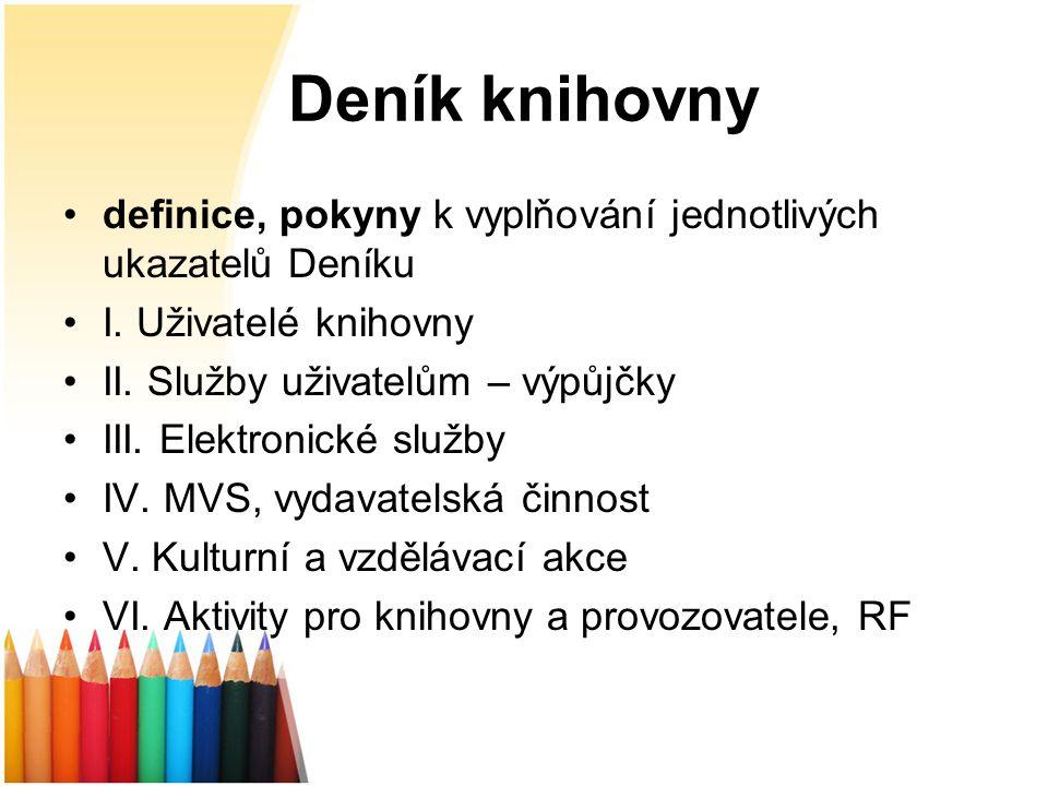 Deník knihovny definice, pokyny k vyplňování jednotlivých ukazatelů Deníku I.