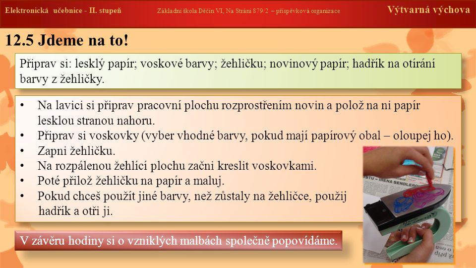 Elektronická učebnice -II. stupeň Základní škola Děčín VI, Na Stráni 879/2 – příspěvková organizace Výtvarná výchova 12.5 Jdeme na to! Připrav si: les