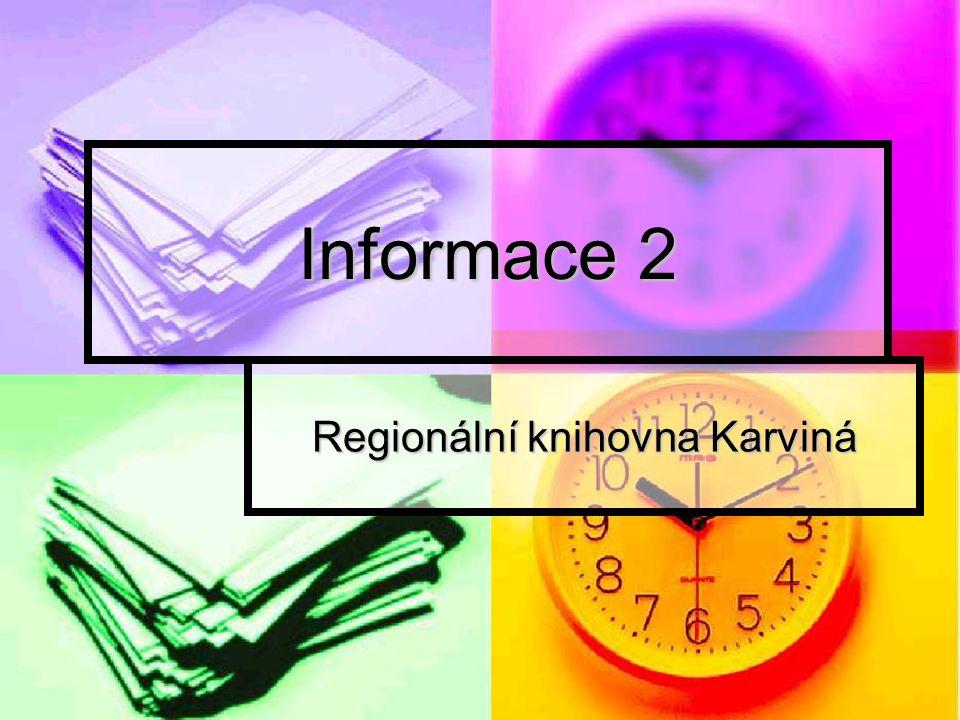 Informace 2 Regionální knihovna Karviná