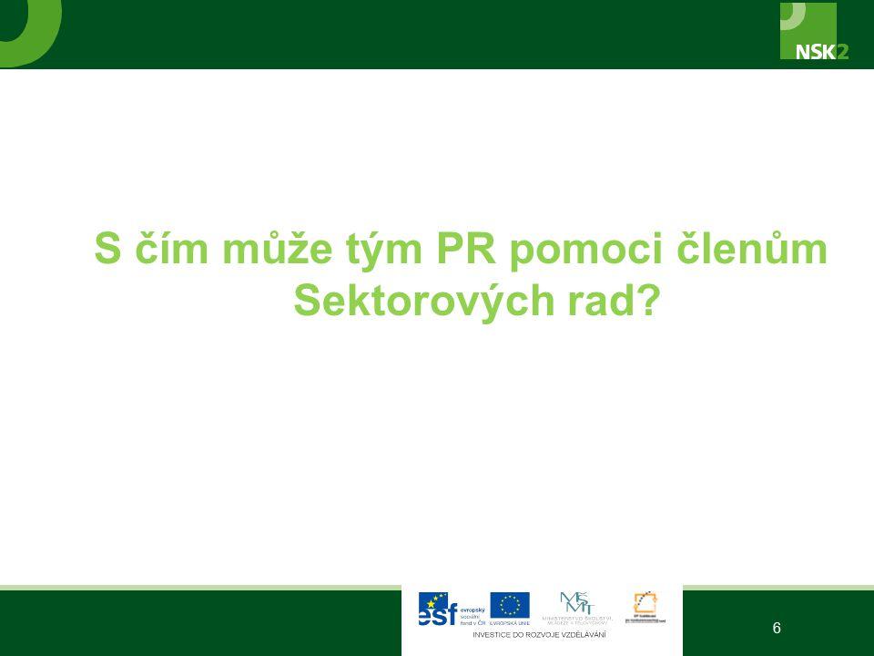 S čím může tým PR pomoci členům Sektorových rad? 6