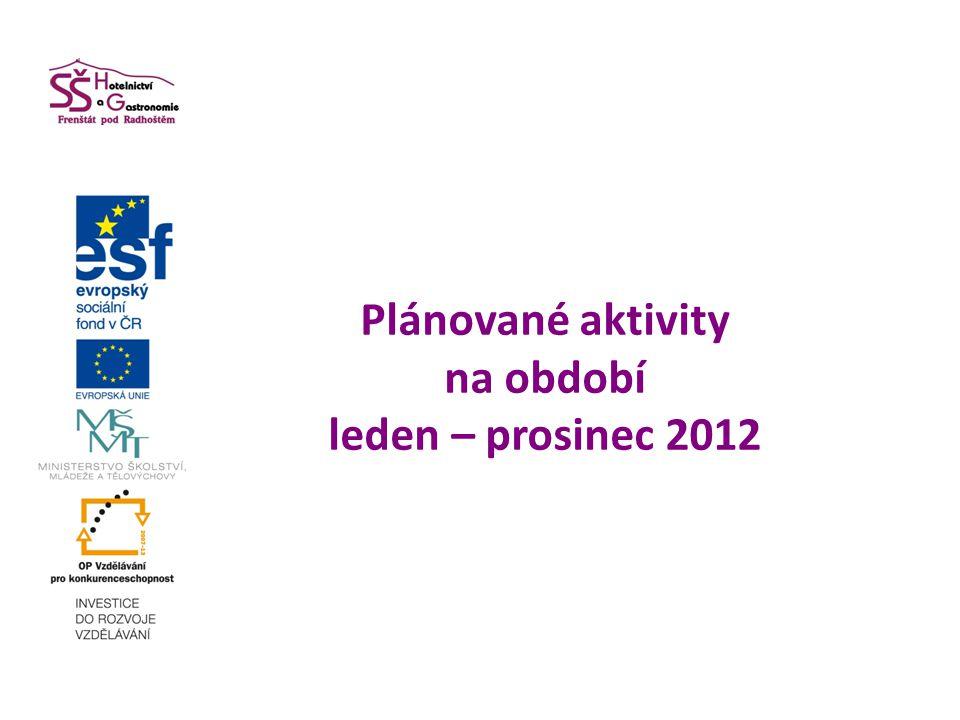 Plánované aktivity na období leden – prosinec 2012