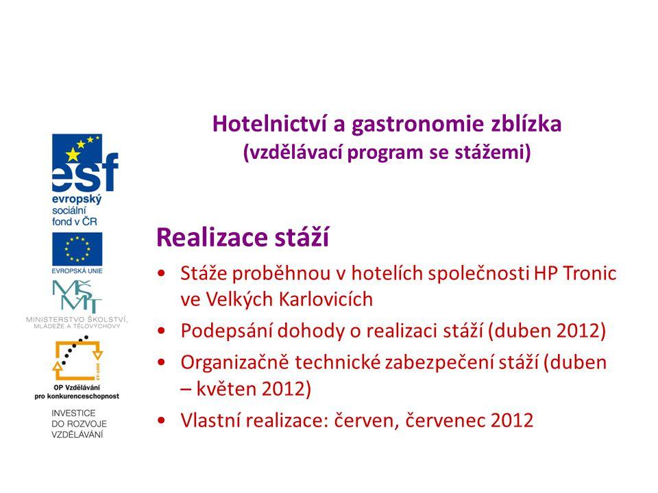 Hotelnictví a gastronomie zblízka (vzdělávací program se stážemi) Realizace stáží Stáže proběhnou v hotelích společnosti HP Tronic ve Velkých Karlovic
