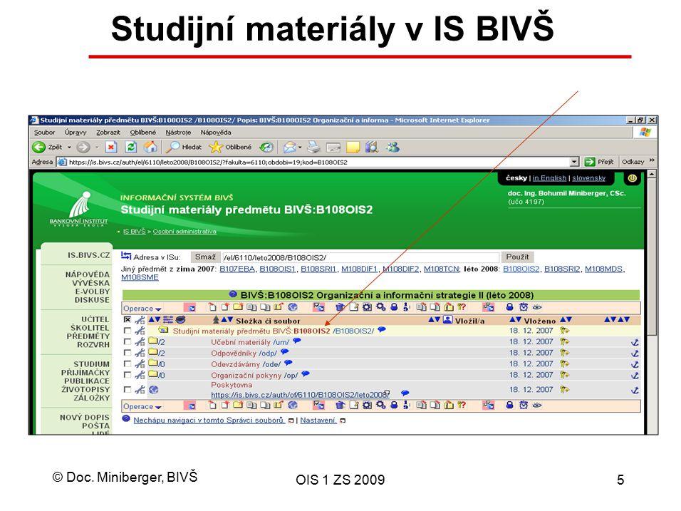 © Doc. Miniberger, BIVŠ OIS 1 ZS 20095 Studijní materiály v IS BIVŠ