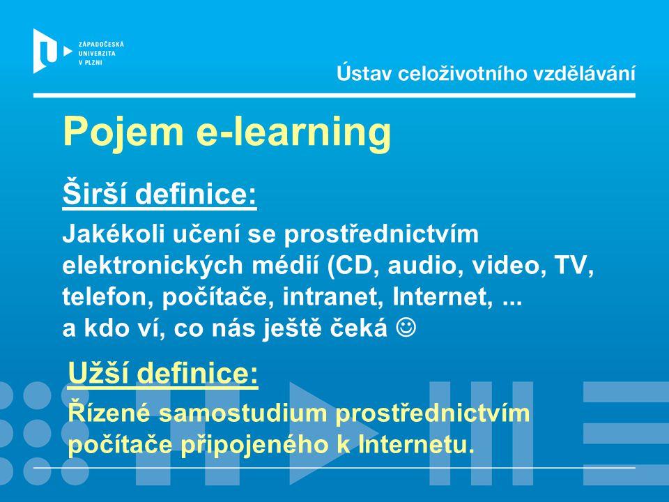 Pojem e-learning Širší definice: Jakékoli učení se prostřednictvím elektronických médií (CD, audio, video, TV, telefon, počítače, intranet, Internet,...