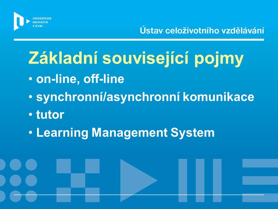 Formy e-learningu Off-line e-learning Synchronní on-line learning: videokonference virtuální třída, webinář Asynchronní on-line learning: studijní texty a aktivity podpora tutora komunikace, spolupráce Smíšený typ – blended learning