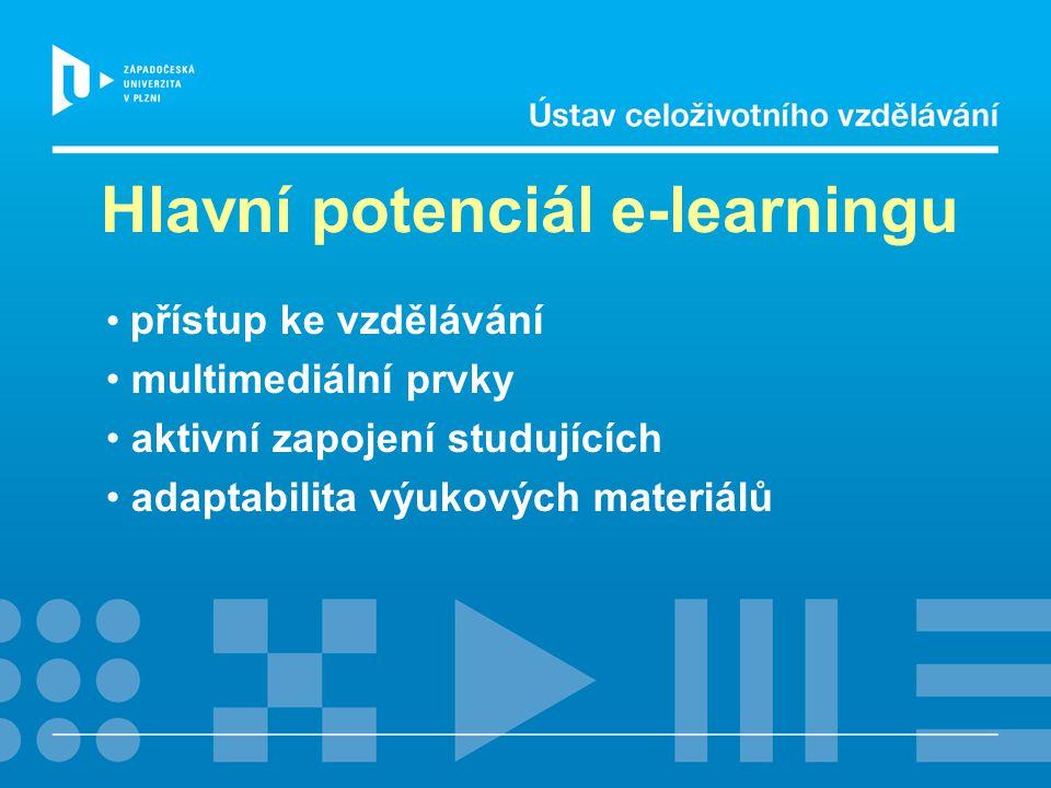 Hlavní potenciál e-learningu přístup ke vzdělávání multimediální prvky aktivní zapojení studujících adaptabilita výukových materiálů