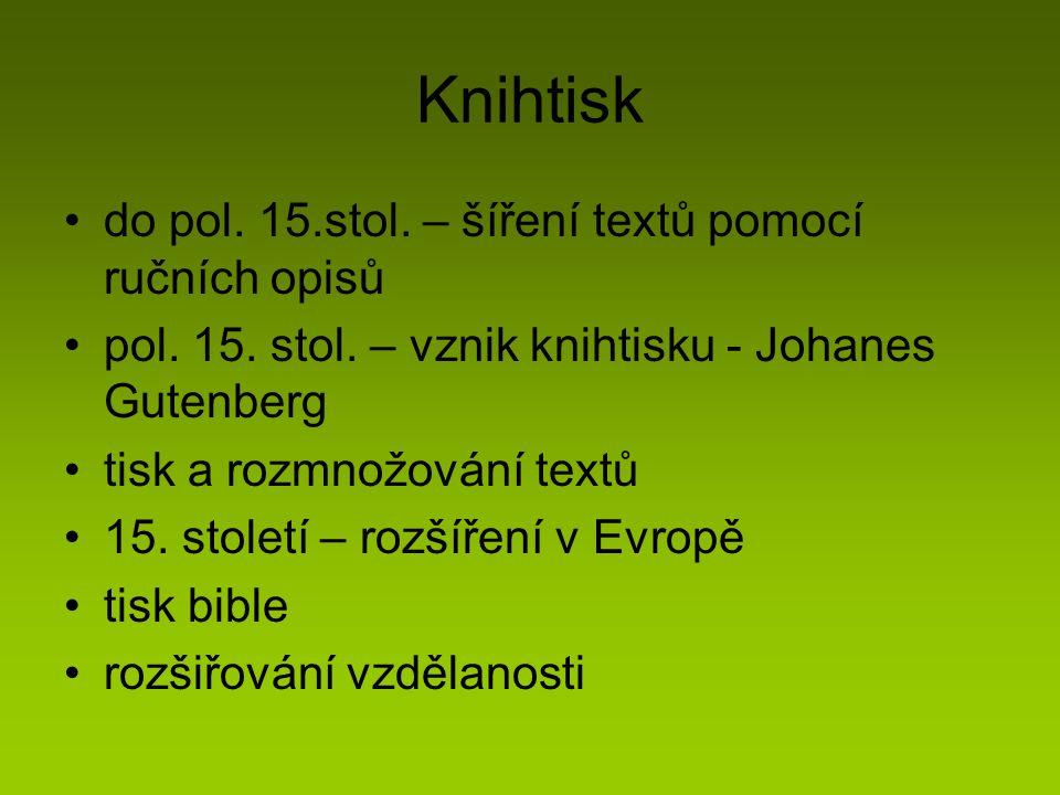 Knihtisk do pol. 15.stol. – šíření textů pomocí ručních opisů pol.