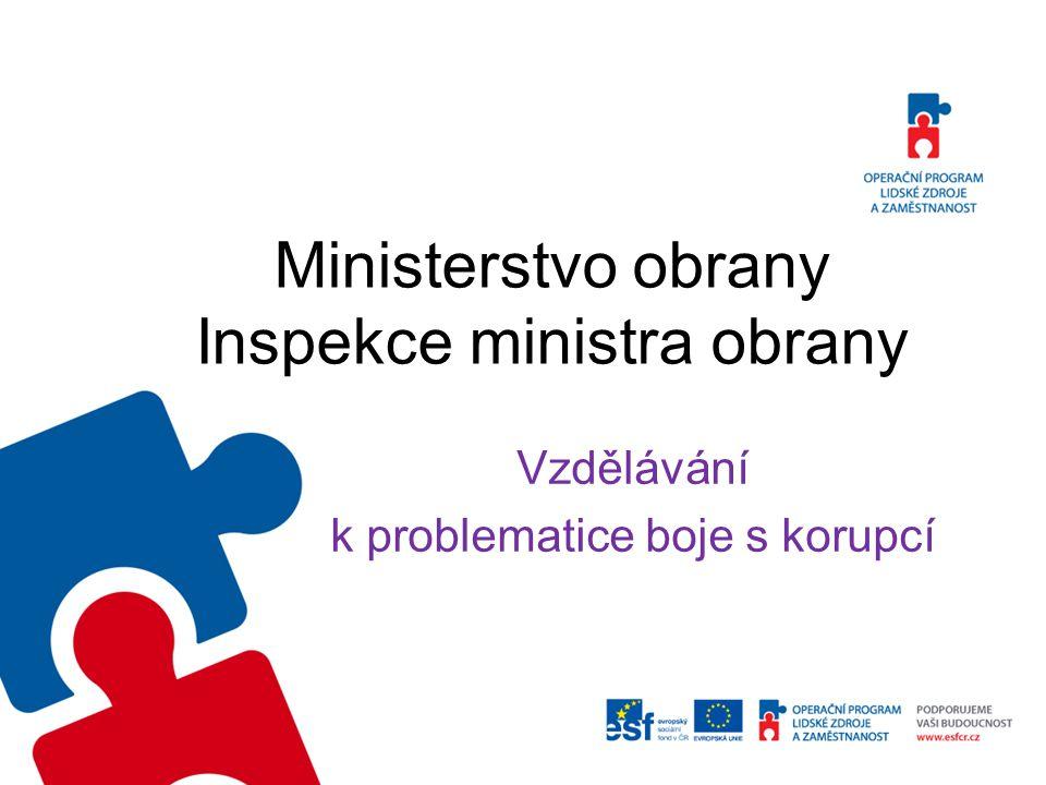 Ministerstvo obrany Inspekce ministra obrany Vzdělávání k problematice boje s korupcí