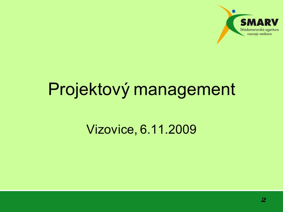 2 Projektový management Vizovice, 6.11.2009