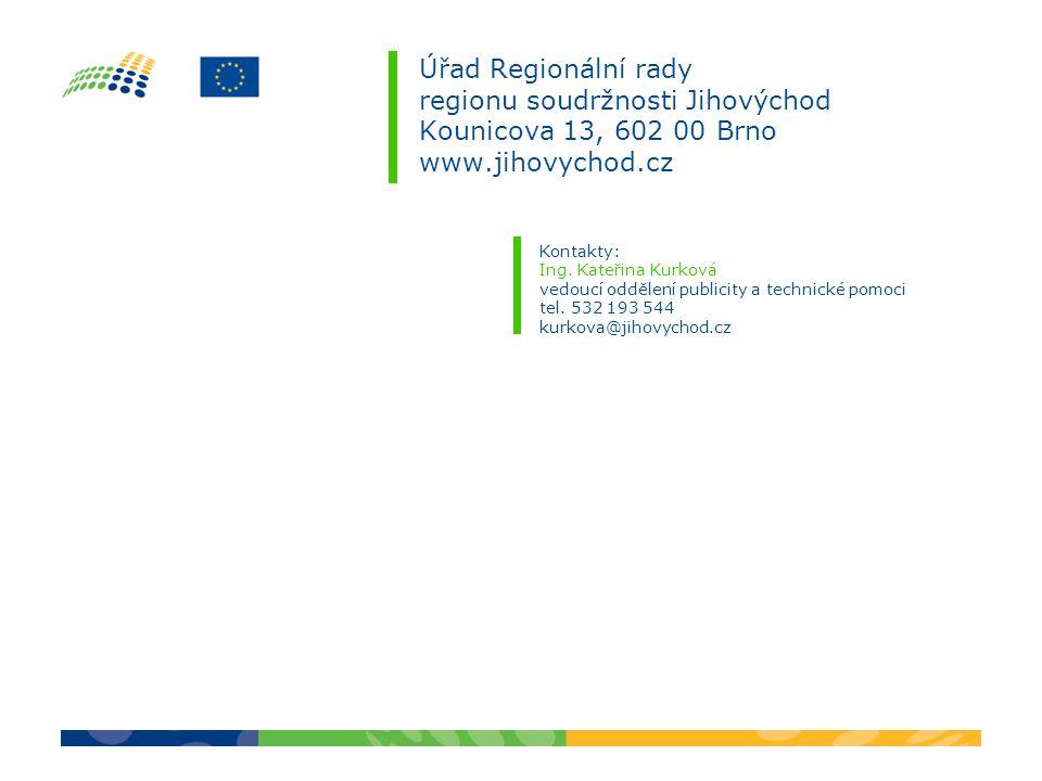 Úřad Regionální rady regionu soudržnosti Jihovýchod Kounicova 13, 602 00 Brno www.jihovychod.cz Kontakty: Ing. Kateřina Kurková vedoucí oddělení publi