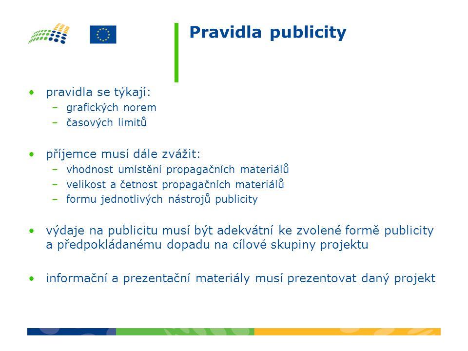 Pravidla publicity pravidla se týkají: –grafických norem –časových limitů příjemce musí dále zvážit: –vhodnost umístění propagačních materiálů –veliko