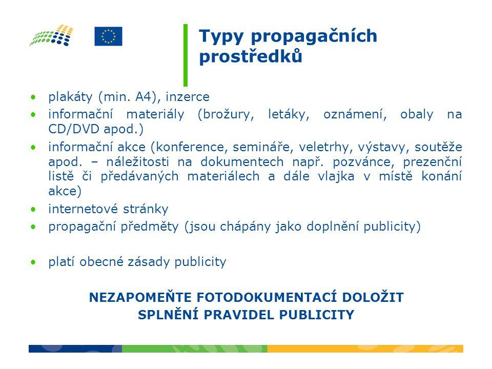 Typy propagačních prostředků plakáty (min. A4), inzerce informační materiály (brožury, letáky, oznámení, obaly na CD/DVD apod.) informační akce (konfe