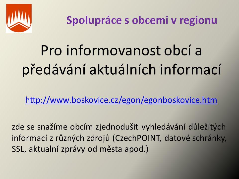 Spolupráce s obcemi v regionu Pro informovanost obcí a předávání aktuálních informací http://www.boskovice.cz/egon/egonboskovice.htm zde se snažíme ob