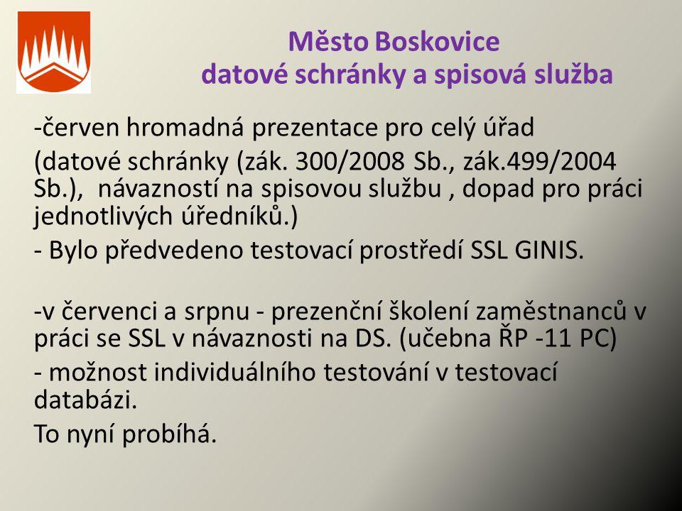 Město Boskovice datové schránky a spisová služba -červen hromadná prezentace pro celý úřad (datové schránky (zák. 300/2008 Sb., zák.499/2004 Sb.), náv