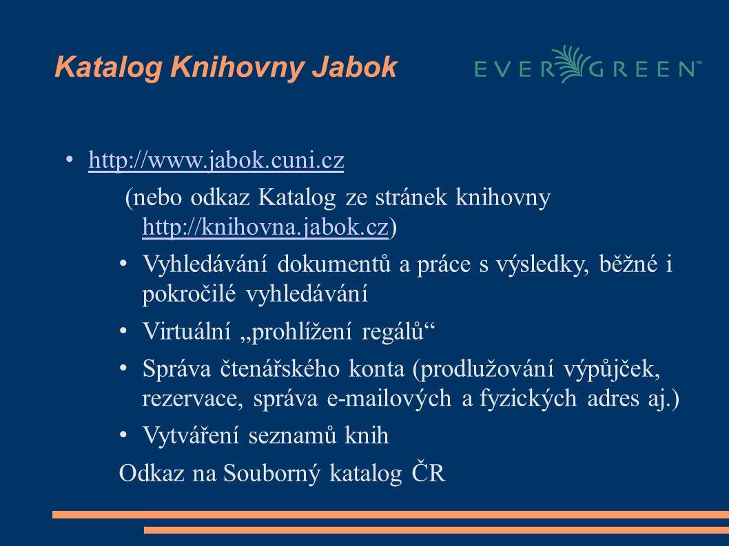 """Katalog Knihovny Jabok http://www.jabok.cuni.cz (nebo odkaz Katalog ze stránek knihovny http://knihovna.jabok.cz) http://knihovna.jabok.cz Vyhledávání dokumentů a práce s výsledky, běžné i pokročilé vyhledávání Virtuální """"prohlížení regálů Správa čtenářského konta (prodlužování výpůjček, rezervace, správa e-mailových a fyzických adres aj.) Vytváření seznamů knih Odkaz na Souborný katalog ČR"""