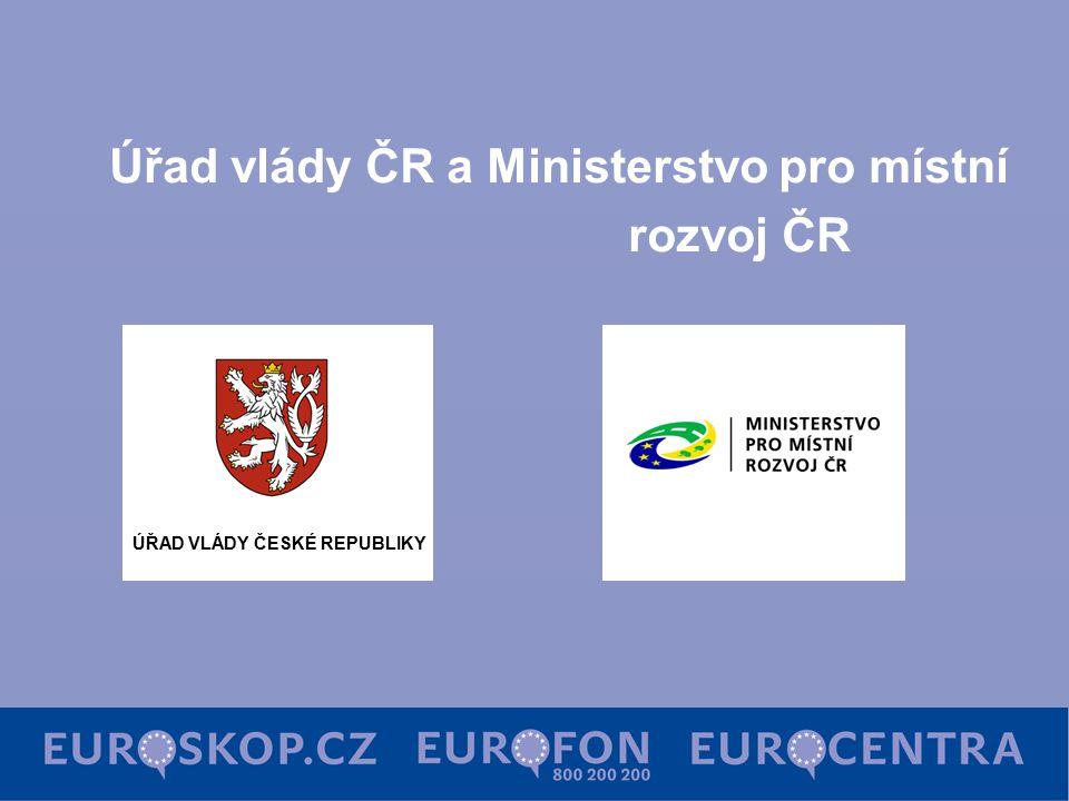 ÚŘAD VLÁDY ČESKÉ REPUBLIKY Úřad vlády ČR a Ministerstvo pro místní rozvoj ČR