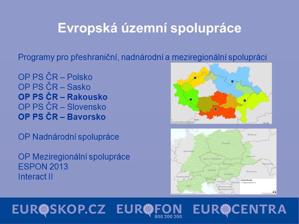 Evropská územní spolupráce Programy pro přeshraniční, nadnárodní a meziregionální spolupráci OP PS ČR – Polsko OP PS ČR – Sasko OP PS ČR – Rakousko OP