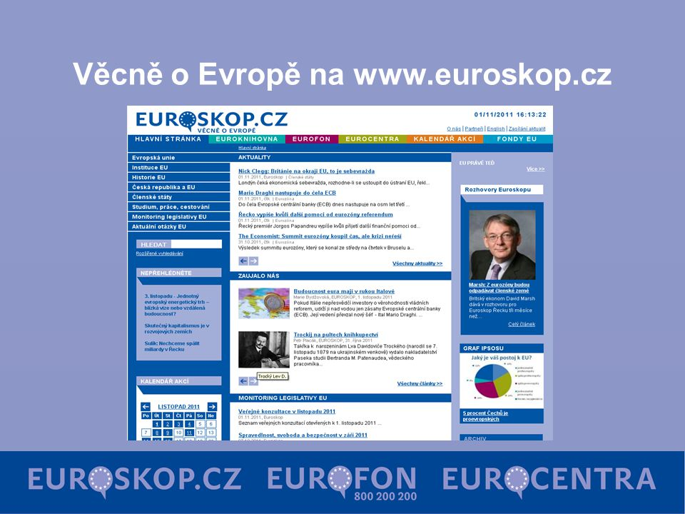 Eurofon  Bezplatná telefonní linka 800 200 200  Spolupráce s Ministerstvem pro místní rozvoj ČR
