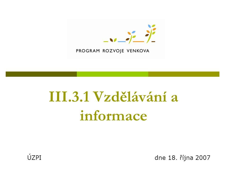 III.3.1 Vzdělávání a informace ÚZPI dne 18. října 2007