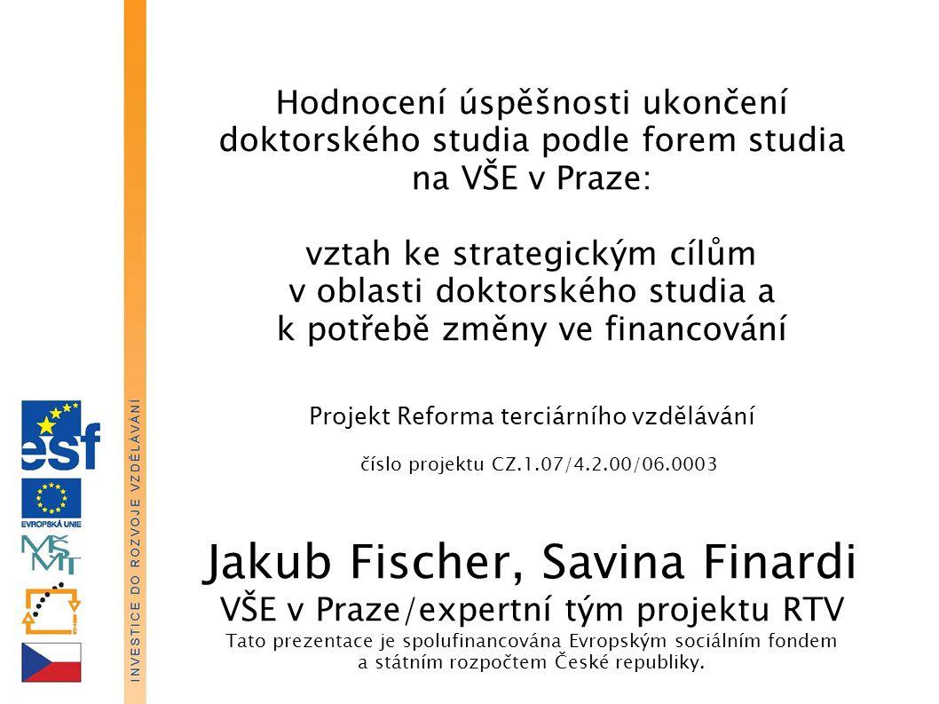 Hodnocení úspěšnosti ukončení doktorského studia podle forem studia na VŠE v Praze: vztah ke strategickým cílům v oblasti doktorského studia a k potře