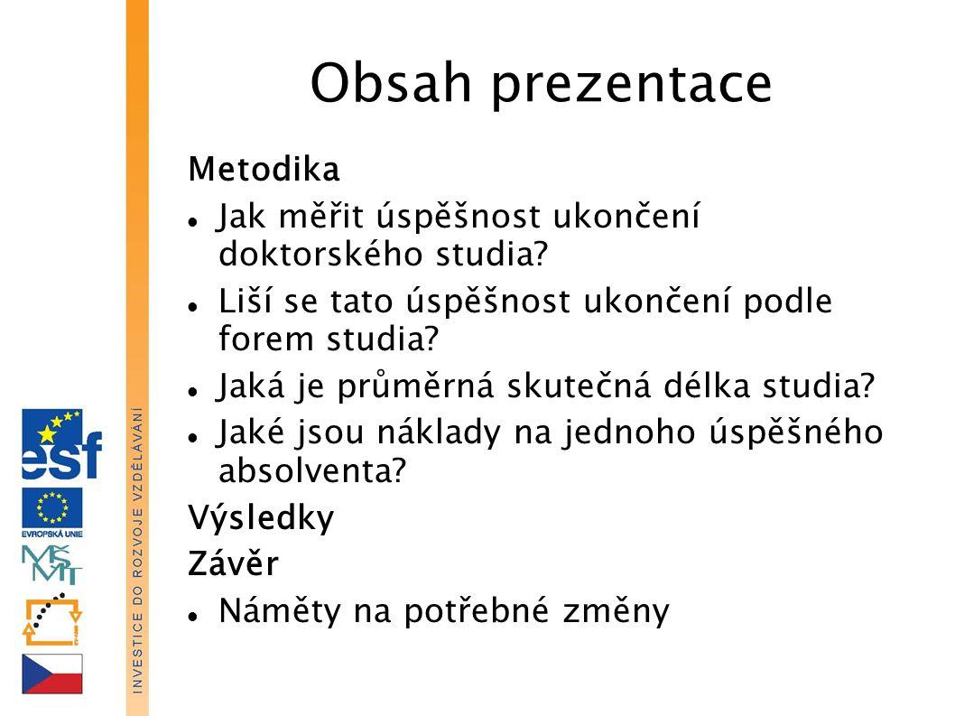Obsah prezentace Metodika Jak měřit úspěšnost ukončení doktorského studia.